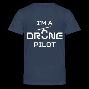 T-shirt: I'm a Drone Pilot (teen) | Navy - Teenager Premium T-shirt
