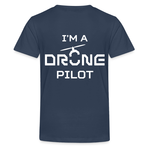 T-shirt: I'm a Drone Pilot (teen) | Navy - Teenager Premium T-shirt