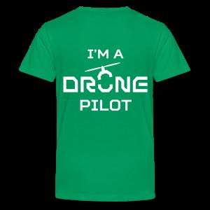 T-shirt: I'm a Drone Pilot (teen) | Green - Teenager Premium T-shirt