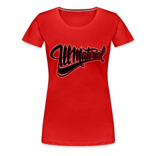 Ill Material tee (W) - Vrouwen Premium T-shirt