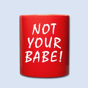 LOVE LIEBE - Not your Babe  - Tasse einfarbig