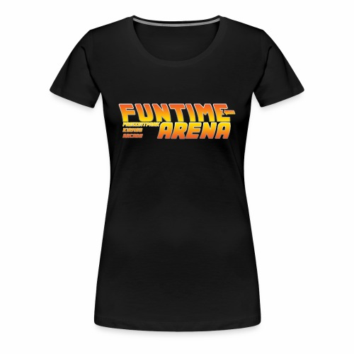 Girlie - Back to the FunTime Arena - Frauen Premium T-Shirt