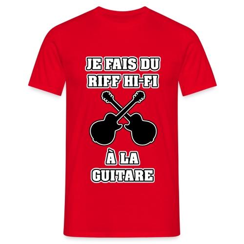 JE FAIS DU RIFF HI-FI À LA GUITARE - JEUX DE MOTS - FRANCOIS VILLE - T-shirt Homme