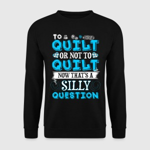 To Quilt or Not To Quilt - Quilting - EN Sweat-shirts - Sweat-shirt Homme