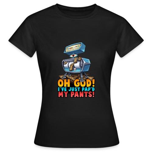 Pap'd Pants Womens T shirt - Women's T-Shirt