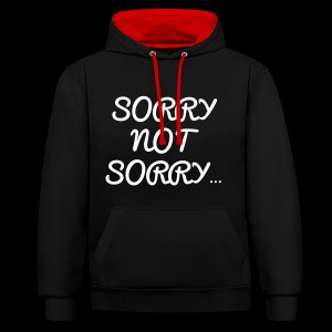 SORRY NOT SORRY - Contrast Colour Hoodie