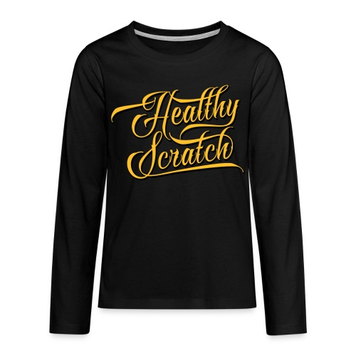 Healthy Scratch Teenager's Long Sleeve T-Shirt - Teenagers' Premium Longsleeve Shirt