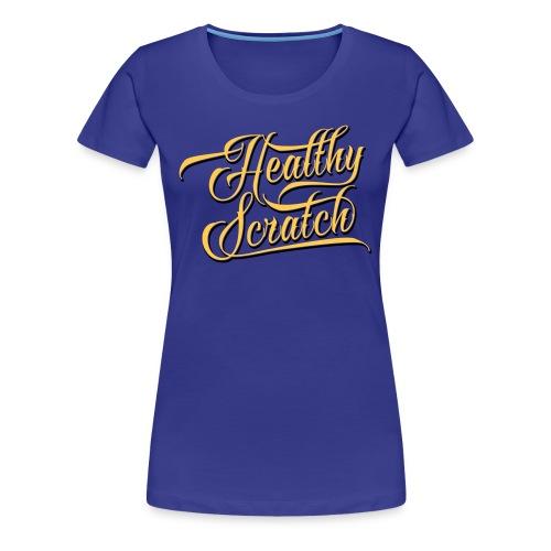 Healthy Scratch Women's Premium T-Shirt - Women's Premium T-Shirt
