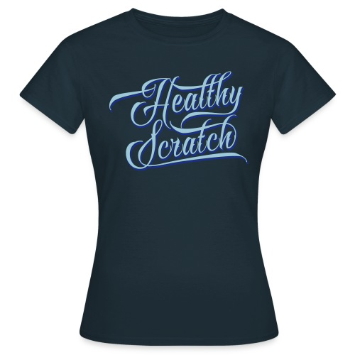 Healthy Scratch Women's T-Shirt - Women's T-Shirt