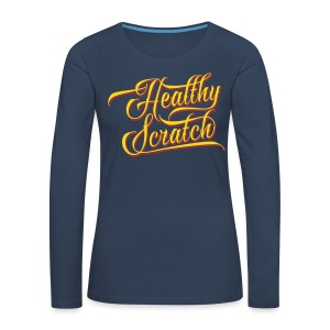 Healthy Scratch Women's Long Sleeve T-Shirt - Women's Premium Longsleeve Shirt