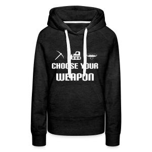 Choose Your Weapon - Premium Hoodie Damen - Frauen Premium Hoodie