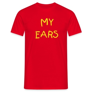 My Ears - Mens Tee - Men's T-Shirt