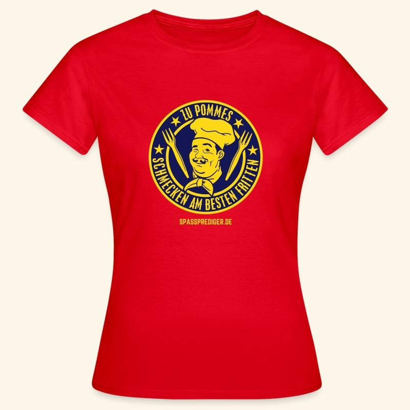 Pommes mit Fritten - Frauen T-Shirt