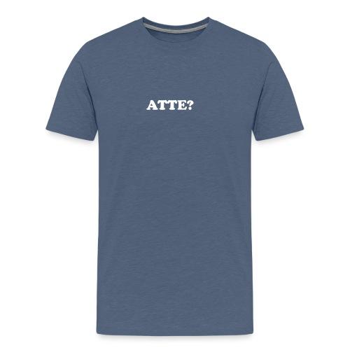 Atte? - Premium T-skjorte for menn