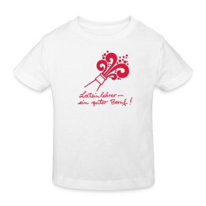 Lateinlehrer – ein guter Beruf! - Kinder Bio-T-Shirt