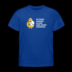 Bitte nicht schubsen! Ich habe einen Joghurt im Rucksack - Kinder T-Shirt