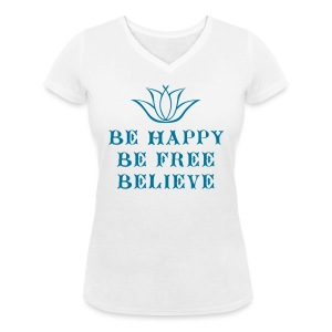 T-shirt Bio col V Femme Be happy Be free Believe - Women's Organic V-Neck T-Shirt by Stanley & Stella