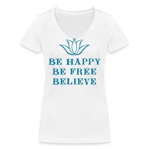 T-shirt Bio col V Femme Be happy Be free Believe - Women's Organic V-Neck T-Shirt by Stanley & Stella