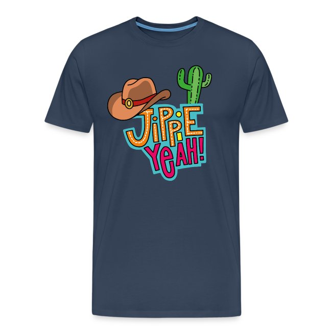 Jippieh Yeah T-Shirt für Männer