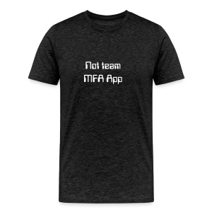 Not team mfa app - Men's Premium T-Shirt