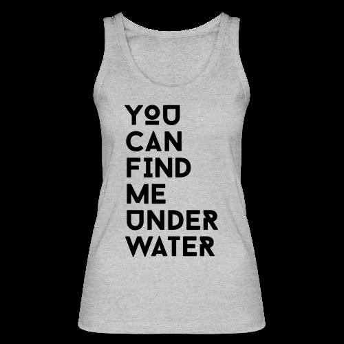 You can find me underwater - Frauen Bio Tank Top von Stanley & Stella