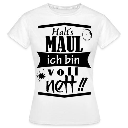 Halts Maul - Frauen T-Shirt