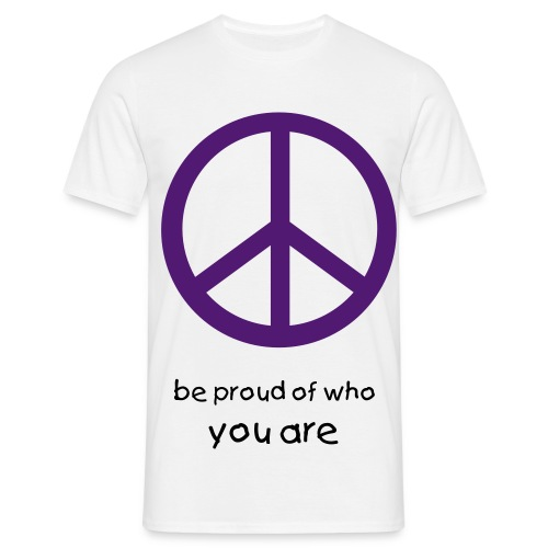 be proud of who you are - T-shirt herr