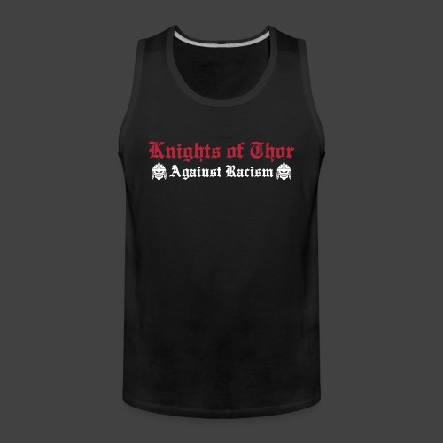 Against Racism / Brotherhood Tanktop - Männer Premium Tank Top