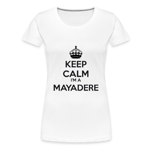 ♀ - Mayadere Keep Calm - Women's Premium T-Shirt