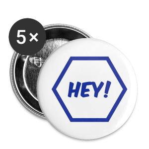 Badges Hey - Badge petit 25 mm