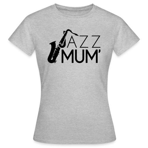 JAZZ MUM - T-shirt Femme