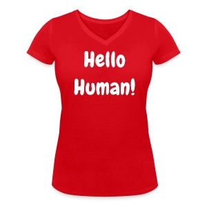 Hello Human - Original - Women's Organic V-Neck T-Shirt by Stanley & Stella