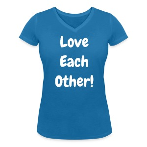 Love Each Other - Original - Women's Organic V-Neck T-Shirt by Stanley & Stella
