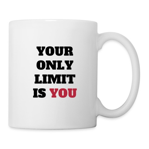 Your only Limit is YOU - Tasse