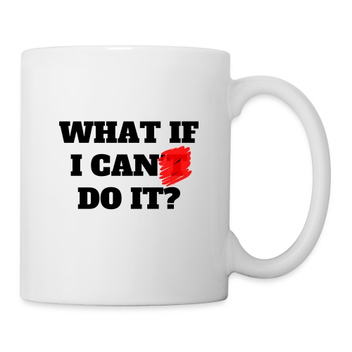 What if i cant do it? - Tasse