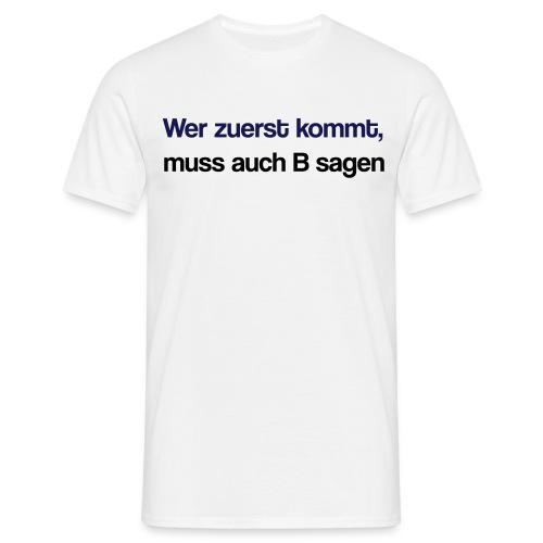 B sagen - Männer T-Shirt