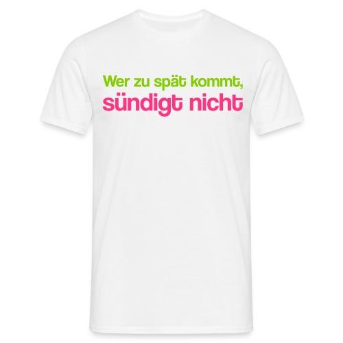 zu spät nicht sündigen - Männer T-Shirt