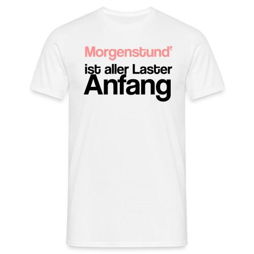 Morgenstund Laster - Männer T-Shirt