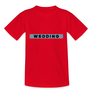 WEDDING Berlin  - Teenager T-Shirt