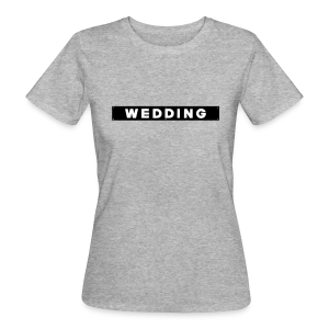 WEDDING Berlin  - Frauen Bio-T-Shirt