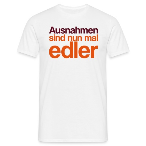 edle Ausnahmen - Männer T-Shirt