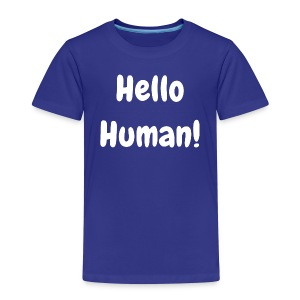 Hello Human - Original - Kids' Premium T-Shirt