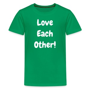 Love Each Other - Original - Teenage Premium T-Shirt