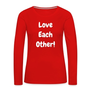 Love Each Other - Original - Women's Premium Longsleeve Shirt