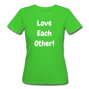 Love Each Other - Original  - Organic - Women's Organic T-shirt