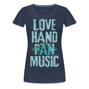 LOVE HANDPAN MUSIC - hang drum - Frauen Premium T-Shirt