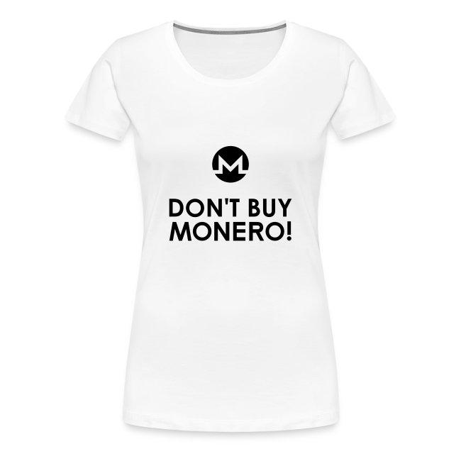 Don't Buy Monero T-Shirt