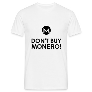 Don't Buy Monero T-Shirt - Männer T-Shirt