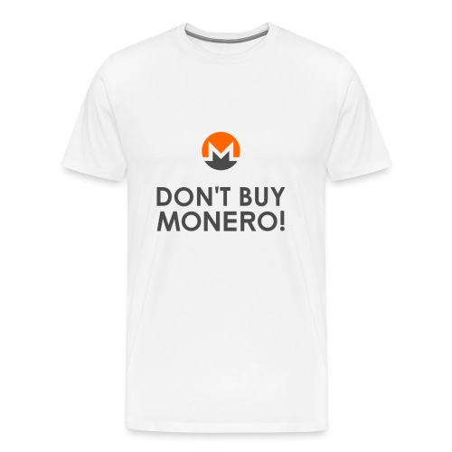 Don't Buy Monero T-Shirt - Men's Premium T-Shirt