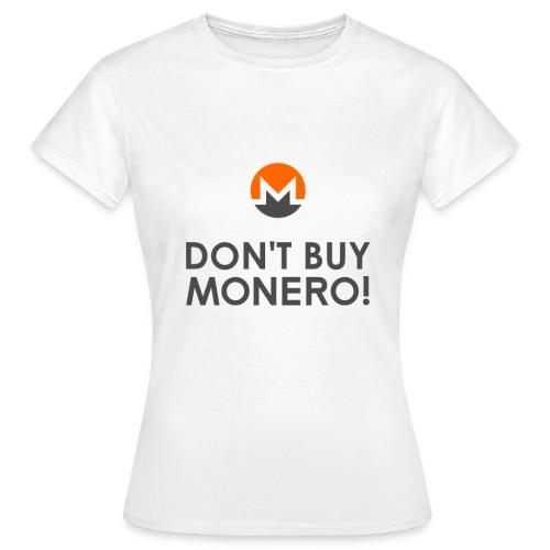 Don't Buy Monero T-Shirt - Women's T-Shirt